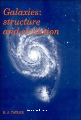Galaxies, structure and evolution